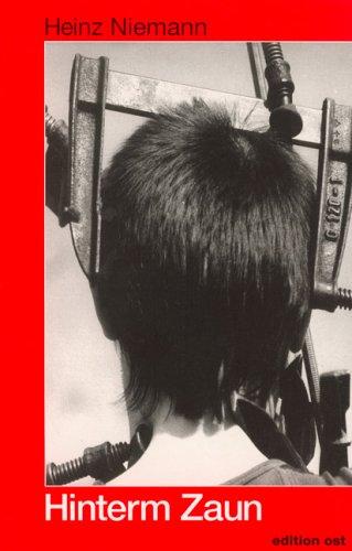 Hinterm Zaun. Politische Kultur und Meinungsforschung in der DDR. Die geheimen Berichte an das Politbüro der SED