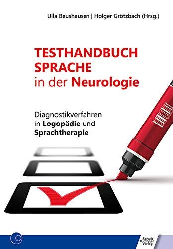 Testhandbuch Sprache in der Neurologie: Diagnostikverfahren in Logopädie und Sprachtherapie