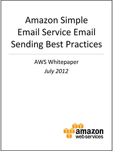Amazon Simple Email Service Email Sending Best Practices (AWS Whitepapers) (English Edition)