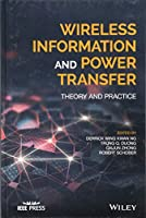 Wireless Information and Power Transfer: Theory and Practice (Wiley - IEEE)
