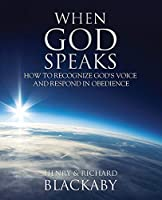 When God Speaks: How to Recognize God's Voice and Respond in Obedience