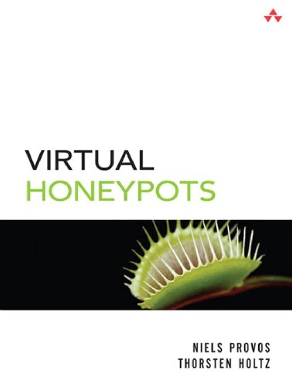 盆地租界征服するVirtual Honeypots: From Botnet Tracking to Intrusion Detection (English Edition)
