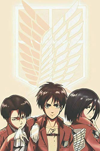 Notebook: Attack on Titan Levi Eren and Mikasa Notebook for Anime Lovers (6x9 - 110 Blank Lined Pages) for Kids and Teens.
