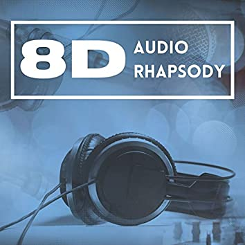 8D Audio Rhapsody: Sleep Hypnosis, Deep Relaxation, Binaural Sounds