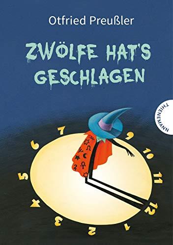 Zwölfe hat's geschlagen: Otfried Preusslers Sagenbuch