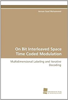 On Bit Interleaved Space Time Coded Modulation: Multidimensional Labeling and Iterative Decoding by Aeman Saad Mohammed (2010-01-12)