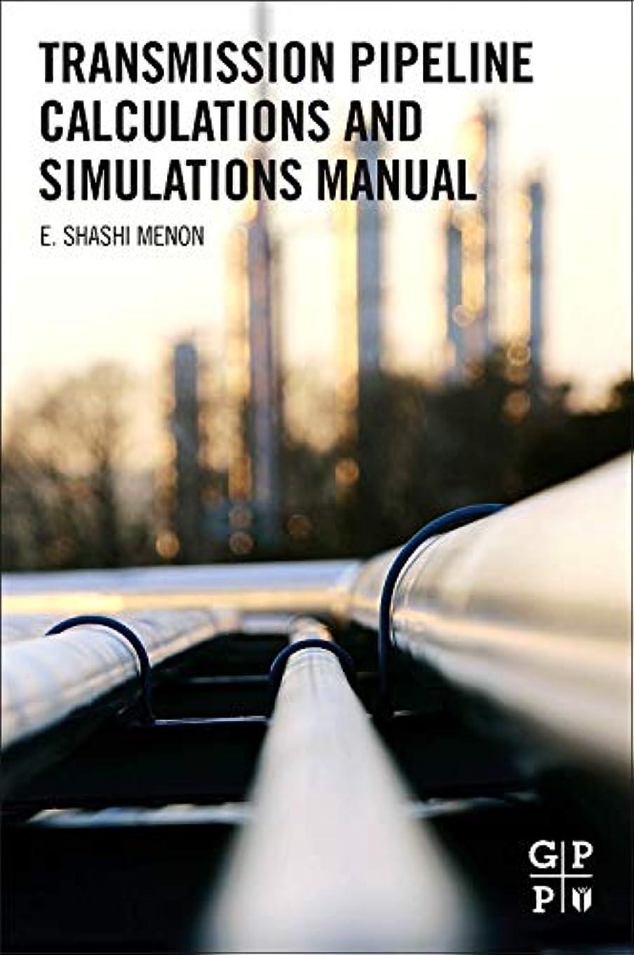 強調する辞書熱心Transmission Pipeline Calculations and Simulations Manual
