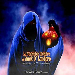 La véritable histoire de Jack O'Lantern                   Auteur(s):                                                                                                                                 Matthieu Farcy                               Narrateur(s):                                                                                                                                 Matthieu Farcy                      Durée: 10 min     Pas de évaluations     Au global 0,0