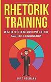 Rhetorik Training: Meistere die geheime Macht von Rhetorik