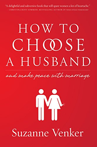 How to Choose a Husband: And Make Peace with Marriage (English Edition)