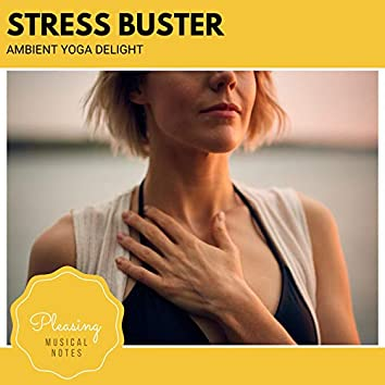 Stress Buster - Ambient Yoga Delight