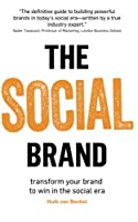 The Social Brand: Transform your brand to win in the social era
