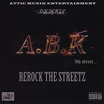 Rerock the Streetz (A.B.K. 5th Street)