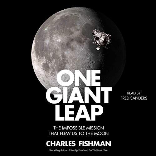 One Giant Leap     The Untold Story of How We Flew to the Moon              De :                                                                                                                                 Charles Fishman                               Lu par :                                                                                                                                 Fred Sanders                      Durée : 14 h et 30 min     Pas de notations     Global 0,0