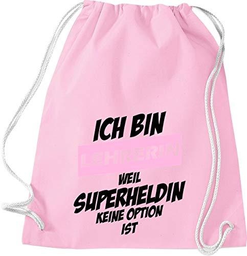 Shirtstown - Bolsa de deporte con texto en alemán 'Ich Bin Lehrerin Weil Superheldin Keine Option ist, Schule Kita Hort Erzieher Erzieherin Lehrer Lehrerin Sprüche Spruch', color Rosa., tamaño 37 cm x 46 cm