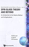Spin Glass Theory And Beyond: An Introduction To The Replica Method And Its Applications (World Scientific Lecture Notes in Physics) by M Mezard(1986-11-01)