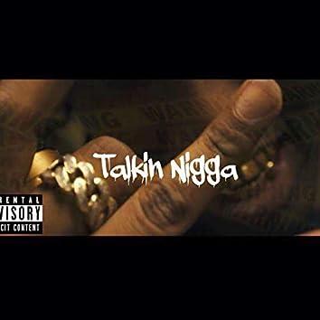 Talkin nigga