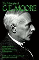 The Philosophy of G. E. Moore, Volume 4 (Library of Living Philosophers)