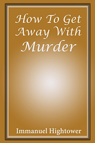 How To Get Away With Murder: Becoming an better person inside and out by successfully achieving goals in life (English Edition)