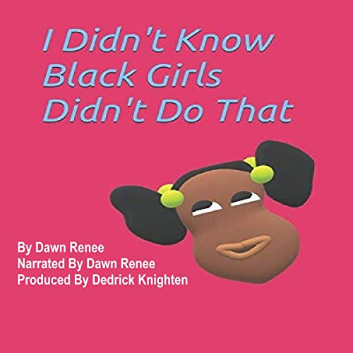 I Didn't Know Black Girls Didn't Do That audiobook cover art