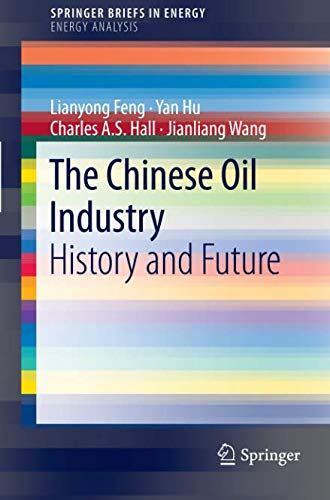 The Chinese Oil Industry: History and Future (SpringerBriefs in Energy)