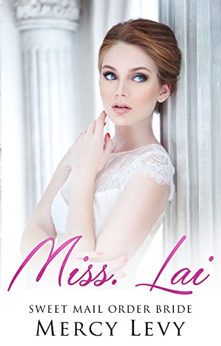 Miss. Lai: Sweet Mail Order Bride (English Edition)