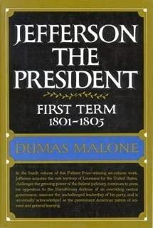 [Jefferson:President 1801-1805] (By: Dumas Malone) [published: June, 1970]