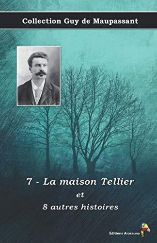 7 - La maison Tellier et 8 autres histoires - Collection Guy de Maupassant: Texte intégral