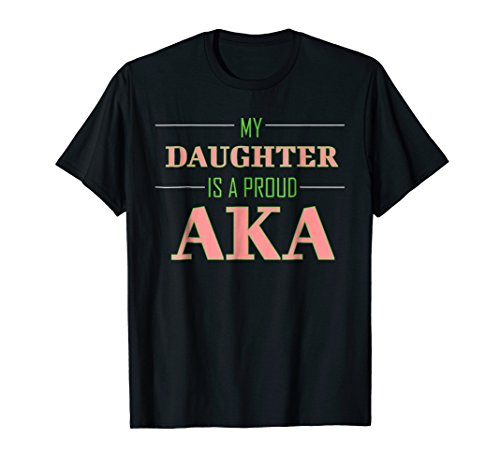 Alpha 1908 Kappa... My Daughter Is A AKA