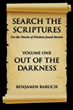 Search The Scriptures (OUT OF THE DARKNESS) (Volume 1) by Benjamin Baruch (2015-03-12)