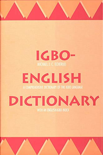 Download Igbo-English Dictionary: A Comprehensive Dictionary Of The Igbo Language, With An English-Igbo Index 