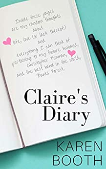 Claire's Diary: A prequel to Bring Me Back (Forever Book 4) by [Karen Booth]