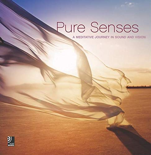 Pure Senses - A meditative journey into sound and vision. Inkl. 4 Musik-CDs (earBOOK)
