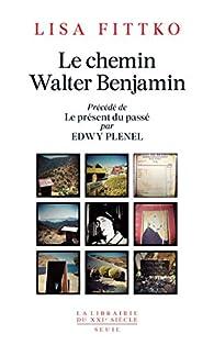 Le chemin Walter Benjamin - Le présent du passé par Lisa Fittko