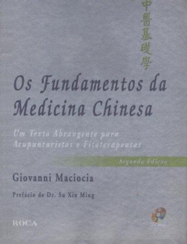 Os Fundamentos da Medicina Chinesa: Um Texto Abrangente Para Acupunturistas e Fisioterapeutas