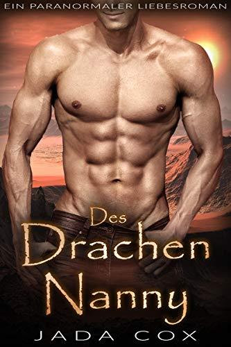 Des Drachen Nanny: Ein paranormaler Liebesroman (Elementardrachen 1)