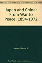 Japan and China: From War to Peace, 1894-1972