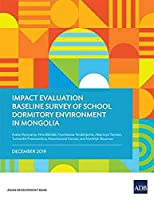 Impact Evaluation Baseline Survey of School Dormitory Environment in Mongolia