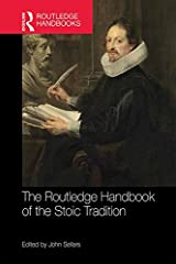 The Routledge Handbook of the Stoic Tradition (Routledge Handbooks in Philosophy) Kindle Edition