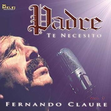 Padre Te Necesito, Vol. 3