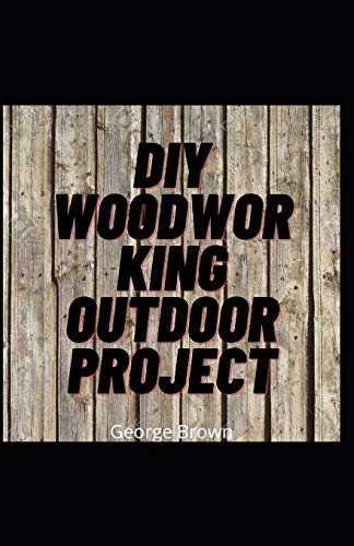 DIY Woodworking Outdoor Project: You Can Build It Yourself In a Day with This Woodworking Outdoor Furniture Projects