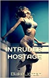 INTRUDER HOSTAGE: DEBT PAYMENTS (PAYBACK Book 1) (English Edition)