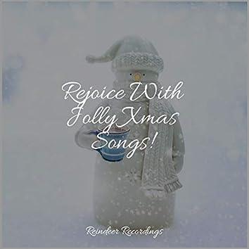 Rejoice With Jolly Xmas Songs!