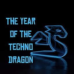 The Year Of The Techno Dragon By Various Artists On Amazon Music Unlimited