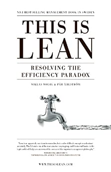 [Niklas Modig, Pär Åhlström]のThis is Lean: Resolving the Efficiency Paradox (English Edition)