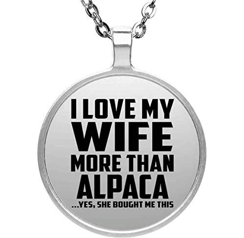 I Love My Wife More Than Alpaca - Round Necklace Collar, Colgante,...
