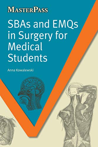 SBAs and EMQs in Surgery for Medical Students (MasterPass) (English Edition)