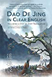 Dao De Jing in Clear English: Including a Step by Step Translation (Step-by-Step Translations)
