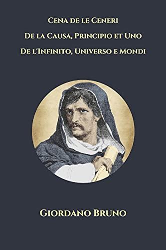 Cena de le Ceneri - De la Causa, Principio et Uno - De l'Infinito, Universo e Mondi (Triamazikamno Editions, Band 90)