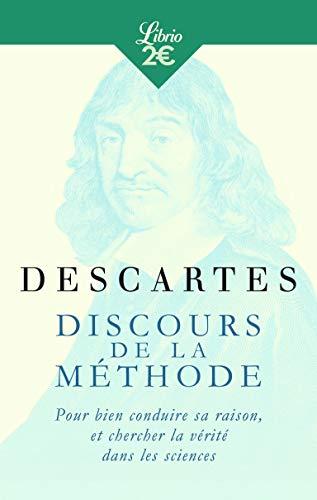 Discours de la méthode: Pour bien conduire sa raison, et chercher la vérité dans les sciences